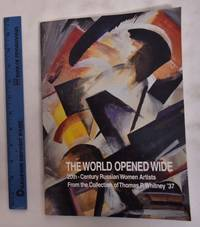 The World Opened Wide: 20th-Century Russian Women Artists From the Collection of Thomas P. Whitney '37