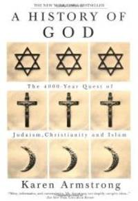 image of A History of God: The 4,000-Year Quest of Judaism, Christianity, and Islam