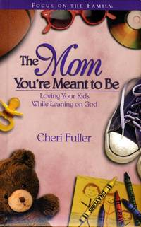 The Mom You're Meant to Be (Focus on the Family)