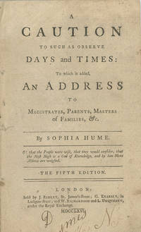 A Caution to Such as Observe Days and Times: To which is added an Address to Magistrates, Parents, Masters of Families, &c