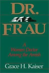 Dr. Frau : A Woman Doctor among the Amish