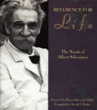 Reverence for Life : The Words of Albert Schweitzer