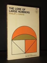 The Lore of Large Numbers: [New Mathematical Library Volume 6]