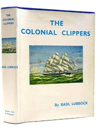 THE COLONIAL CLIPPERS by  Basil Lubbock - Hardcover - 1975 - from Stella & Rose's Books and Biblio.com