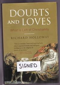 Doubts and Loves:  What is Left of Christianity  -(SIGNED)-