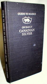 Guide to Marks on Early Canadian Silver; 18th and 19th Centuries