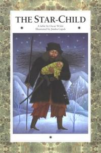 The Star-Child: A Fable by Oscar Wilde by  Oscar Wilde - Hardcover - from World of Books Ltd and Biblio.co.uk