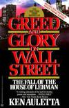 image of Greed and Glory on Wall Street : The Fall of the House of Lehman