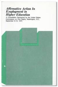 Affirmative Action in Employment in Higher Education: A consultation sponsored by the United States Commission on Civil Rights, Washington, D.C., September 9-10, 1975