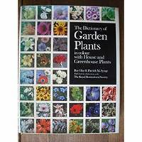 The Dictionary Of GARDEN PLANTS in Colour with House and Greenhouse Plants.