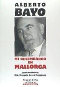 Mi desembarco en Mallorca: (de la Guerra Civil española)
