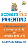 Scream Free Parenting