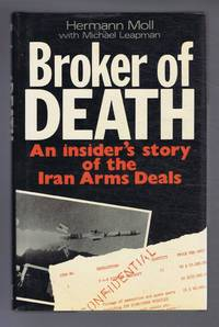Broker of Death. An Insider's Story of the Iranian Arms Deals