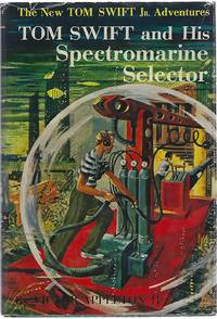 TOM SWIFT AND HIS SPECTROMARINE SELECTOR by  Victor Appleton II - First Edition - 1960 - from Columbia Books, Inc. ABAA/ILAB and Biblio.com