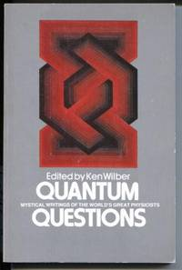 Quantum Questions  Mystical Writings of The World's Great Physicists