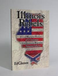 image of Illinois Rebels: A Civil War Unit History of G Company 15th Tennessee Regiment Volunteer Infantry