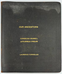 Cornelius - Russell - Littlefield - Phelps and Allied Families.  Long Island genealogy