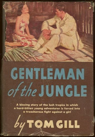 GILL, TOM - Gentleman of the Jungle