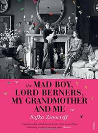 The Mad Boy, Lord Berners, My Grandmother And Me by  Sofka Zinovieff - Paperback - from World of Books Ltd (SKU: GOR010691902)