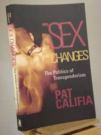 Sex Changes: The Politics of Transgenderism