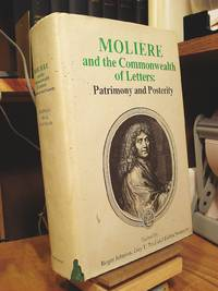 Moliere and the Commonwealth of Letters: Patrimony and Posterity
