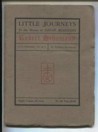 Little Journeys to the Homes of Great Musicians: Robert Schumann (Vol. IX,  No. 5, November, 1901)