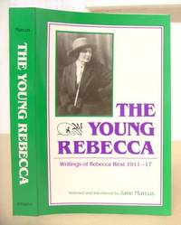 image of The Young Rebecca - Writings Of Rebecca  West 1911 - 17