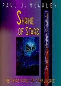 Shrine of Stars: The Third Book of Confluence Confluence Trilogy