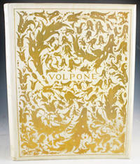 Volpone: or, The Foxe. With a Critical Essay on the Author by Vincent O'Sullivan, and a...