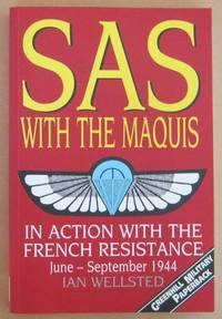 SAS with the Maquis: In Action with the French Resistance, June-September 1944