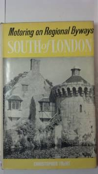 South of London; byway motoring in Surrey, Sussex, Kent and the Hampshire border (Motoring on Regional Byways)