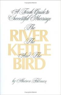 The River, the Kettle, and the Bird