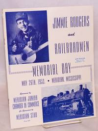 Jimmie Rodgers and the Railroadmen Memorial Day; May 26, 1953, Meridian, Mississippi