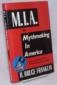 image of M.I.A. or mythmaking in America, how and why belief in live POWs has possessed a nation. [sub-title from dj]