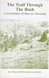 The Trail Through the Bush. a Brief History of Manvers Township