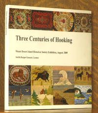 THREE CENTURIES OF HOOKING: AN EXHIBIT OF HOOKED RUGS FROM PRIVATE COLLECTIONS