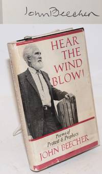 Hear the wind blow! Poems of protest & prophecy. With an introduction by Maxwell Geismar