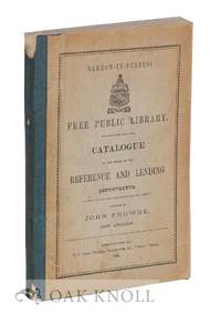 BARROW-IN-FURNESS FREE PUBLIC LIBRARY: CATALOGUE OF THE BOOKS IN THE REFERENCE AND LENDING DEPARTMENTS
