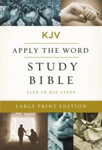 KJV, Apply the Word Study Bible, Large Print, Hardcover, Red Letter Edition: Live in His Steps