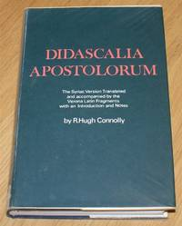 image of Didascalia Apostolorum - The Syriac Version Translated and accompanied by the Verona Latin Fragments with an Introduction and Notes