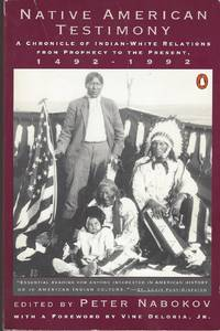 Native American Testimony  A Chronicle of Indian-White Relations from  Prophecy to the Present