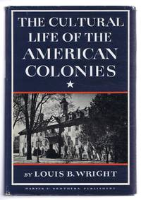 The Cultural Life of the American Colonies 1607-1763