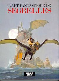 L'Art Fantastique de Segrelles [ the French edition of The Art of Segrelles ]