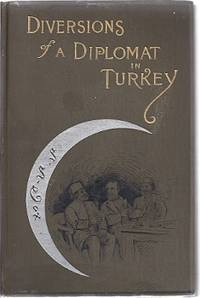 DIVERSIONS OF A DIPLOMAT IN TURKEY by  Samuel Cox - Hardcover - 1887 - from Columbia Books, Inc. ABAA/ILAB (SKU: 81424)