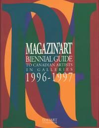 Magazin'Art 1996-1997: Repertoire Biennal Des Artists Canadiens En Galeries/Biennial Guide to Canadian Artists in Galleries