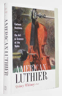 image of American Luthier: Carleen Hutchins--the Art and Science of the Violin