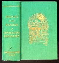 History of the Diocese of Covington, Kentucky. On the Occasion of the Centenary of the Diocese 1853 - 1953