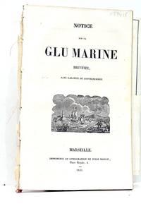 NOTICE sur la Glu Marine brevetée, sans garantie du gouvernement.