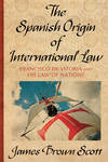 View Image 1 of 3 for The Spanish Origin of International Law. Francisco De Vitoria and His Inventory #28762