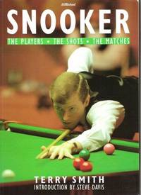 SNOOKER The Players, the Shots, the Matches by  Terry Smith - Paperback - First Edition - 1989 - from Riverwood's Books (SKU: 8628)